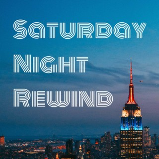 Saturday Night Rewind