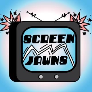 Screen Jawns