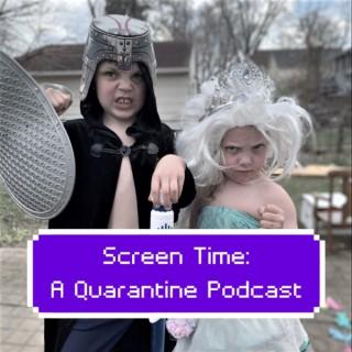 Screen Time: A Quarantine Podcast