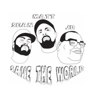 Sean Matt & JD Save The World