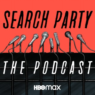 Search Party: The Podcast