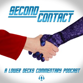 Second Contact: A Lower Decks Podcast