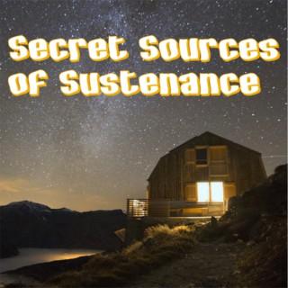 Secret Sources of Sustenance