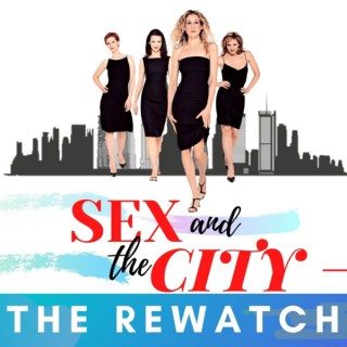 Sex and the City: The Rewatch