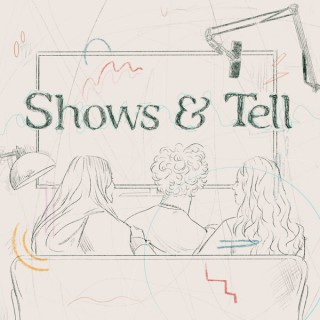 Shows & Tell