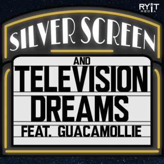 Silver Screen and Television Dreams