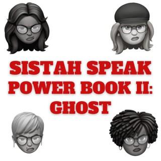 Sistah Speak Power Book II: Ghost