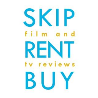 Skip, Rent, Buy: Film and TV Reviews