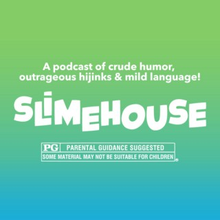 Slimehouse