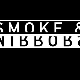 Smoke & Mirrors Podcast