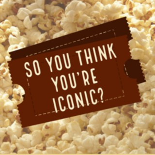 So You Think You're Iconic?
