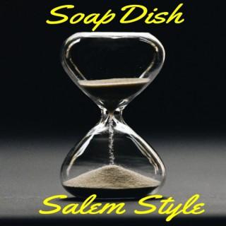 Soapdish: Salem Style