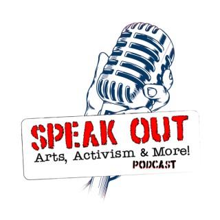 Speak Out World: Arts, Activism & More!