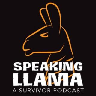 Speaking Llama: A Survivor Podcast
