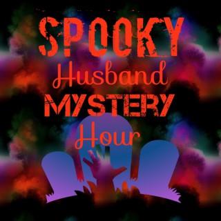 Spooky Husband Mystery Hour