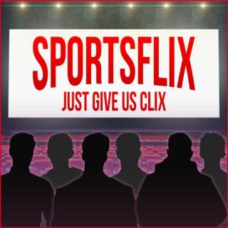Sports Flix, Just Give Us Clix