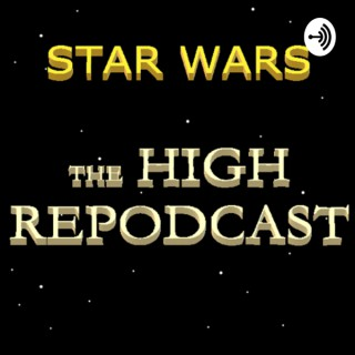 Star Wars High Repodcast