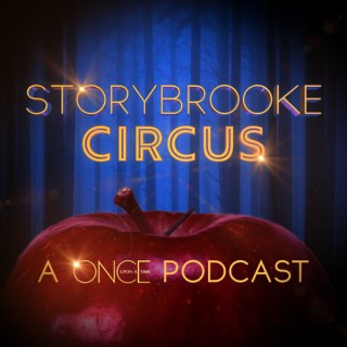 Storybrooke Circus: A Once Upon A Time Podcast