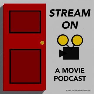 Stream On - A Movie Podcast