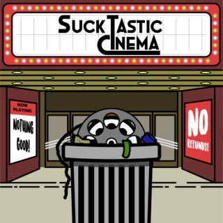 Sucktastic Cinema
