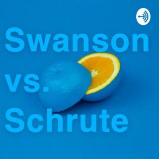 Swanson vs. Schrute