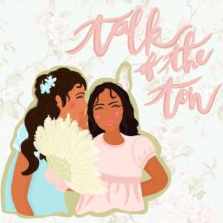 Talk of the Ton: A Bridgerton Inspired Podcast