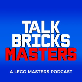 TalkBricks Masters - A LEGO Masters Recap Podcast