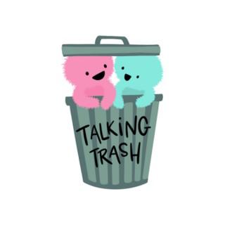 Talkin Trash