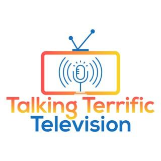 Talking Terrific Television