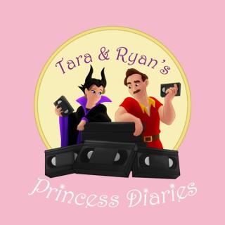 Tara & Ryan's Princess Diaries