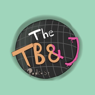 The TB&J Podcast
