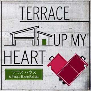 Terrace Up My Heart: A Terrace House Podcast