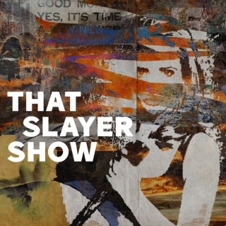 That Slayer Show