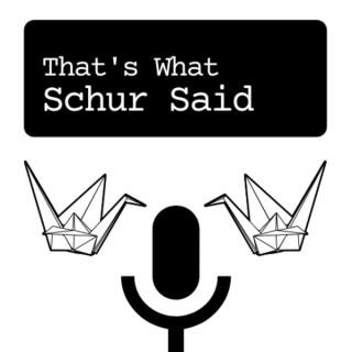 That's What Schur Said