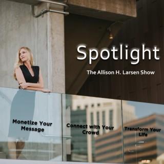 Spotlight: The Allison H. Larsen Show