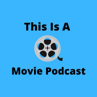 This Is A Movie Podcast