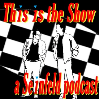 This is the Show - A Seinfeld podcast