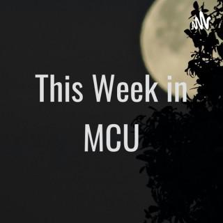 This Week in MCU