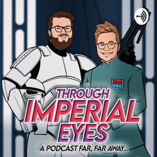 Through Imperial Eyes: A Podcast Far, Far Away...