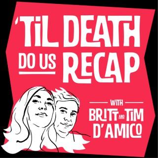 Til Death Do Us Recap