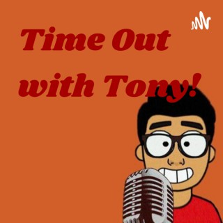Time Out with Tony!