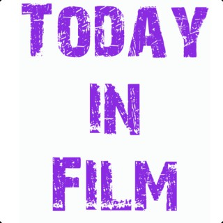 Today in Film