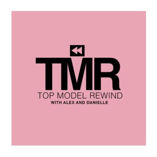 Top Model Rewind with Alex and Danielle