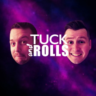 Tuck and Rolls