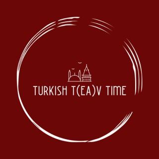 Turkish T(ea)V Time
