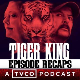 TVCO:  Tiger King Recaps Podcast