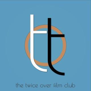 The Twice Over Film Club