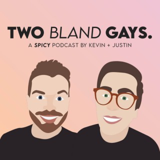 Two Bland Gays ™