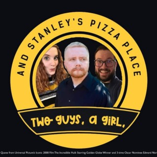 Two Guys, A Girl, And Stanley's Pizza Place