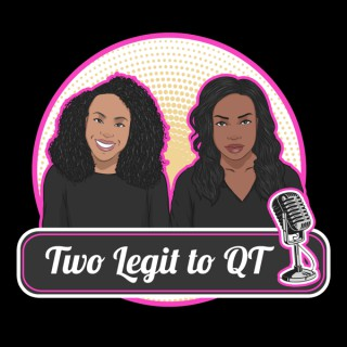 Two Legit to QT with Quoia & Tish